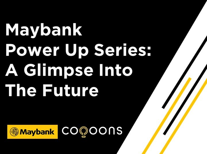 Maybank Power-up Series: A Glimpse into the Future